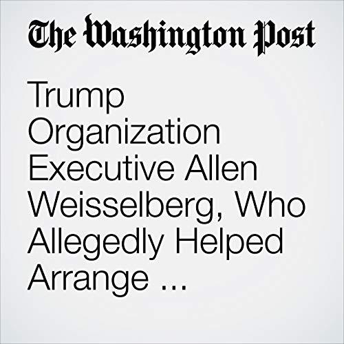 Trump Organization Executive Allen Weisselberg, Who Allegedly Helped Arrange Hush-Money Reimbursement to Cohen, Receives Immunity copertina