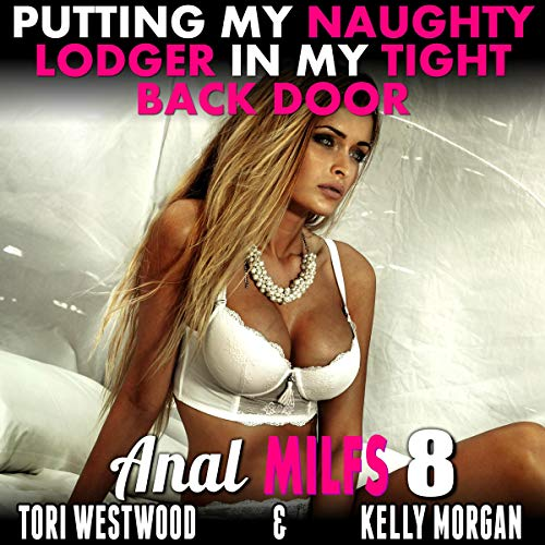 Putting My Naughty Lodger in My Tight Back Door  audiobook cover art