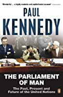 The Parliament of Man: The Past, Present and Future of the United Nations