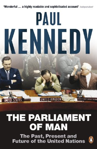 The Parliament of Man: The Past, Present and Future of the United Nations (English Edition)
