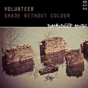 Shade Without Colour