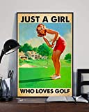 Postery Golf Just A Girl Who Loves Golf Birthday Christmas Ideas Gift for Golf Lover Portrait Poster And Canvas Birthday Gift Home Decor Wall Art Visual Art