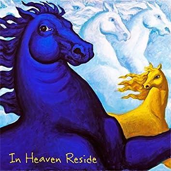 In Heaven Reside