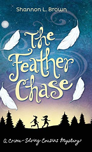 Compare Textbook Prices for The Feather Chase: The Crime-Solving Cousins Mysteries Book 1 1  ISBN 9780989843898 by Brown, Shannon L