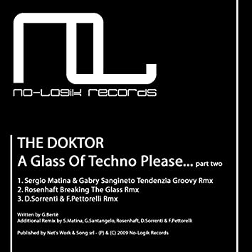 A Glass of Techno Please Part Two