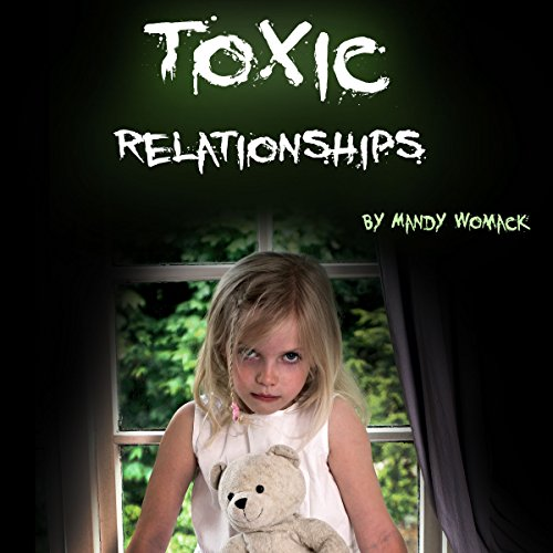 Toxic Relationships: Recognizing, Avoiding, and Handling Difficult People audiobook cover art