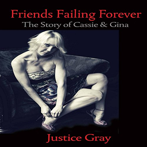 Friends Failing Forever: The Story of Cassie & Gina     The Garbage Collector Series              Written by:                                                                                                                                 Justice Gray                               Narrated by:                                                                                                                                 Bradley D. Barnes                      Length: 6 hrs and 53 mins     Not rated yet     Overall 0.0
