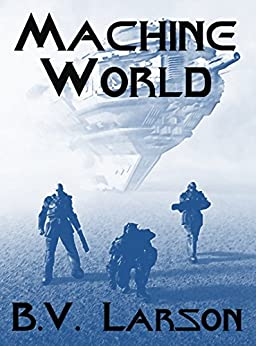 Machine World (Undying Mercenaries Series Book 4) by [B. V. Larson]