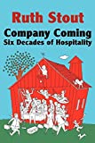 Company Coming: Six Decades of Hospitality (Ruth Stout Book 2)