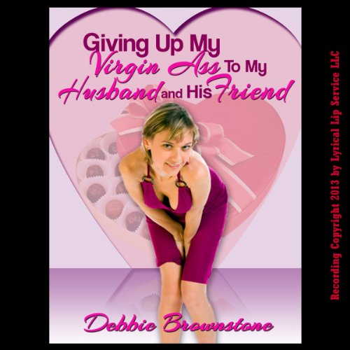 Giving Up My Virgin Ass to My Husband and His Friend     A Wife Sharing Double Team Short              By:                                                                                                                                 Debbie Brownstone                               Narrated by:                                                                                                                                 Nichelle Gregory                      Length: 16 mins     Not rated yet     Overall 0.0
