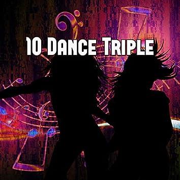 10 Dance Triple