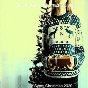 Auld Lang Syne; Christmas 2020
