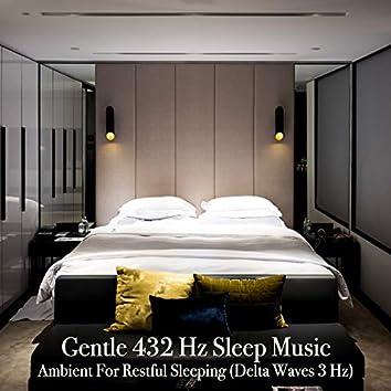 Gentle 432 Hz Sleep Music: Ambient for Restful Sleeping
