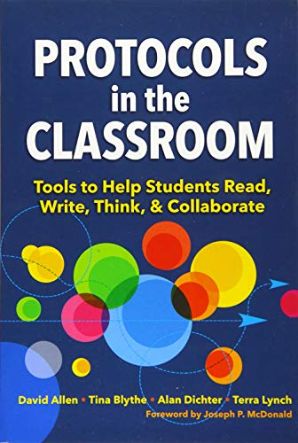 Protocols in the Classroom: Tools to Help Students Read, Write, Think, and Collaborate