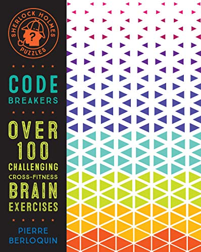 Sherlock Holmes Puzzles: Code Breakers: Over 100 Challenging Cross-Fitness Brain Exercises (Puzzlecraft (4))