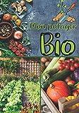 Mon potager Bio: Le jardinage biologique pour tous ! Guide complet pour commencer facilement à produire des légumes et fruits biologiques