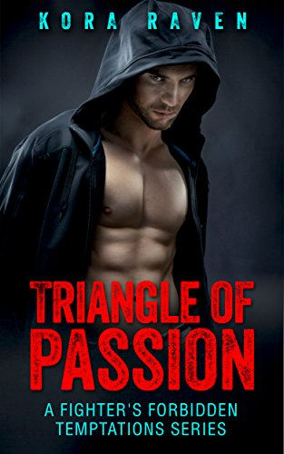 MMA Fighter Romance: Triangle of passion - A fighter's forbidden temptation series: A fighter's forbidden temptation series (UFC, Cage, BJJ, Tapout, Submission) (English Edition)