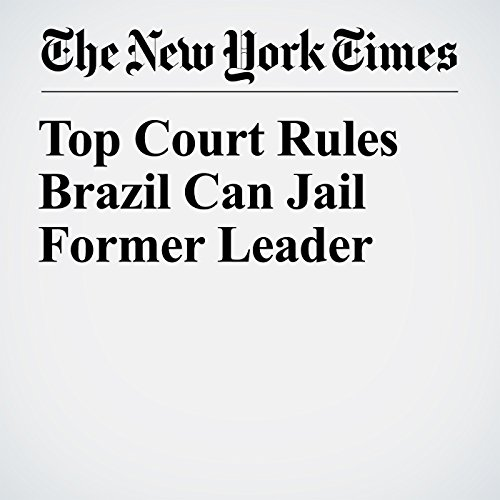 Top Court Rules Brazil Can Jail Former Leader copertina
