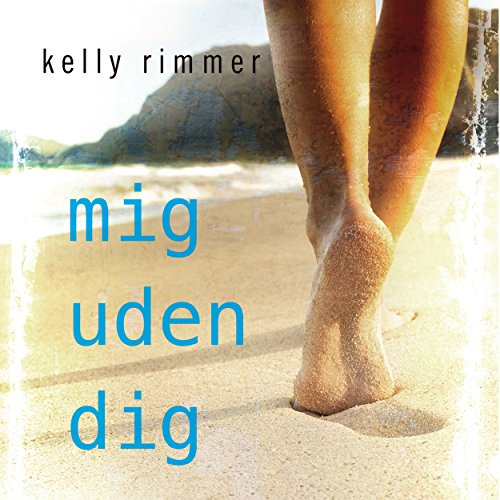 Mig uden dig                   By:                                                                                                                                 Kelly Rimmer                               Narrated by:                                                                                                                                 Jesper Bøllehuus,                                                                                        Randi Winther                      Length: 11 hrs and 43 mins     Not rated yet     Overall 0.0