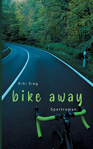 Bike Away: Sportroman (Triathlon-Trilogie)
