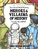 Heroes & Villains of History - You be the Judge: Time Travel World History | Thinking Tree Books | Dyslexia Friendly | Ages 10+ (Time Travel History)