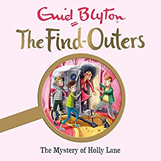 The Mystery of Holly Lane     The Find-Outers, Book 11              By:                                                                                                                                 Enid Blyton                               Narrated by:                                                                                                                                 Thomas Judd                      Length: 3 hrs and 56 mins     11 ratings     Overall 4.9
