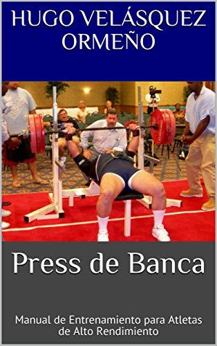 Press de Banca: Manual de Entrenamiento para Atletas de Alto Rendimiento