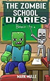 The Zombie School Diaries Books 1 to 6: Unofficial Diary of a Minecraft Zombie - Adventure Fan Fiction Minecraft Book for Kids, Teens and Minecrafters - Book Bundle