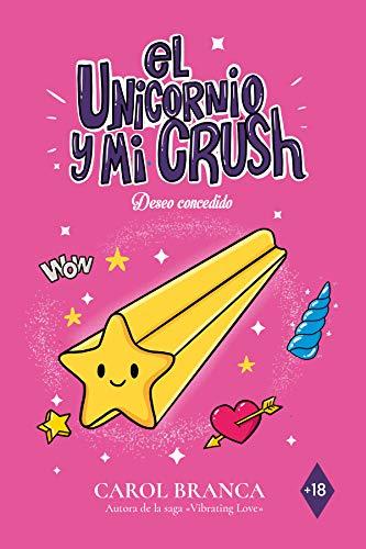 Deseo concedido: (El unicornio y mi crush 2) de [Carol Branca Pombo]