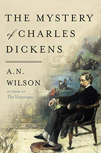 Compare Textbook Prices for The Mystery of Charles Dickens Illustrated Edition ISBN 9780062954947 by Wilson, A.N.