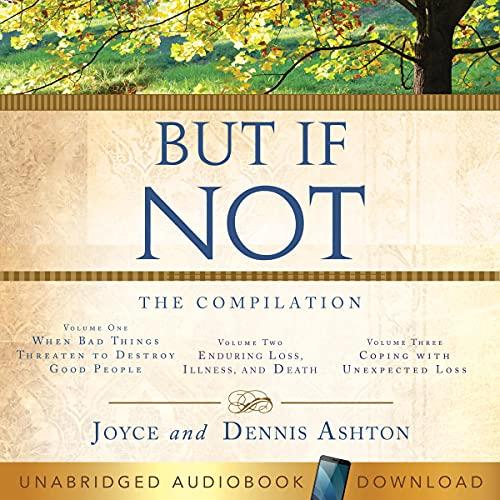But If Not: The Compilation Audiobook By Joyce Ashton, Dennis Ashton cover art