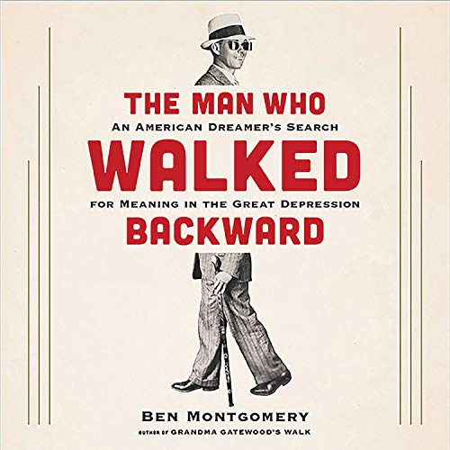 The Man Who Walked Backward Audiobook By Ben Montgomery cover art