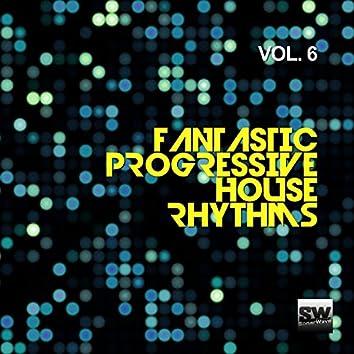 Fantastic Progressive House Rhythms, Vol. 6