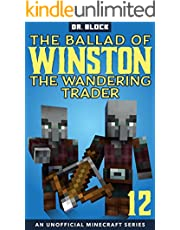 The Ballad of Winston the Wandering Trader, Book 12: (an unofficial Minecraft series)