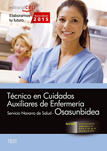 Técnico en Cuidados Auxiliares de Enfermería. Servicio Navarro de Salud-Osasunbidea. Test (Osasunbidea 2015)