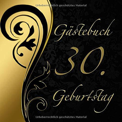 Gästebuch 30. Geburtstag: Vintage Gästebuch in edlem Schwarz und Gold I 60 Seiten für 30...