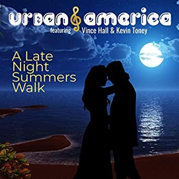 A Late Night Summers Walk (feat. Kevin Toney)