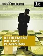 Tools & Techniques of Retirement Income Planning (Tools & Techniques)