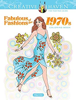 Creative Haven Fabulous Fashions of the 1970s Coloring Book  Creative Haven Coloring Books