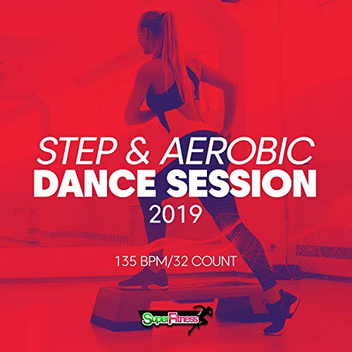 Step & Aerobic Dance Session 2019: 135 bpm/32 count