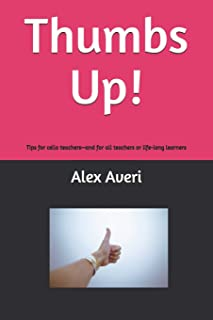 Thumbs Up!: Tips for cello teachers-and for all teachers or life-long learners