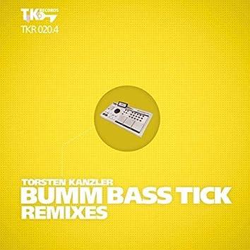 Bumm Bass Tick Remixes (Part 4)