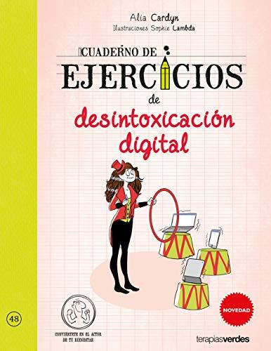 Cuaderno de ejercicios de desintoxicación digital (Terapias Cuadernos ejercicios)