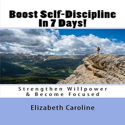 Boost Self-Discipline in 7 Days! audiobook cover art