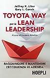 Toyota way per la lean leadership. Raggiungere e mantenere...