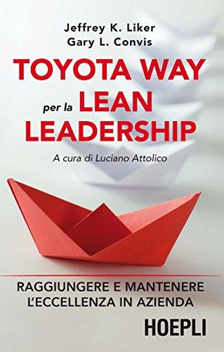 Toyota way per la lean leadership. Raggiungere e mantenere l'eccellenza in azienda