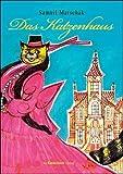 Das Katzenhaus: Nachdichtung aus dem Russischen von Martin Remané von Samuil Marschak (11. Dezember 2009) Gebundene Ausgabe