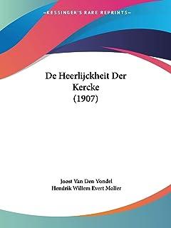 De Heerlijckheit Der Kercke (1907)