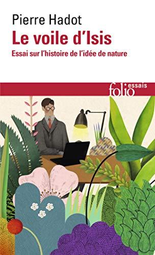 Voile D Isis: Essai sur l'histoire de l'idée de Nature: A35654