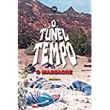 O TÚNEL DO TEMPO - O MASSACRE: EPISÓDIO 8 (FANZINE GRAPHIC NOVEL)